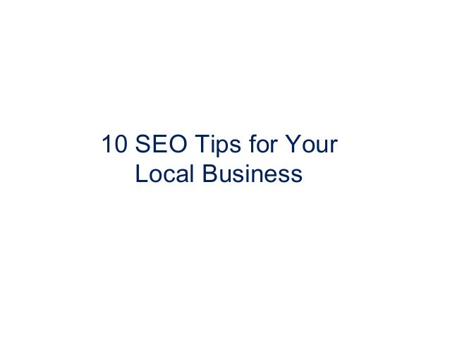 10 SEO Tips for Your   Local Business