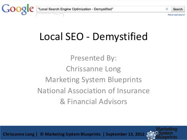 Local SEO - Demystified                          Presented By:                        Chrissanne Long                  Mar...