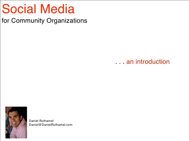 Social Media for Community Organizations                                         . . . an introduction             Daniel ...