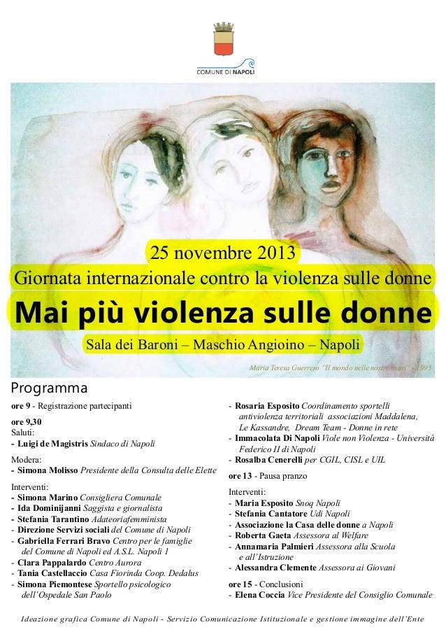 25 novembre 2013 Giornata internazionale contro la violenza sulle donne  Mai più violenza sulle donne Sala dei Baroni – Ma...