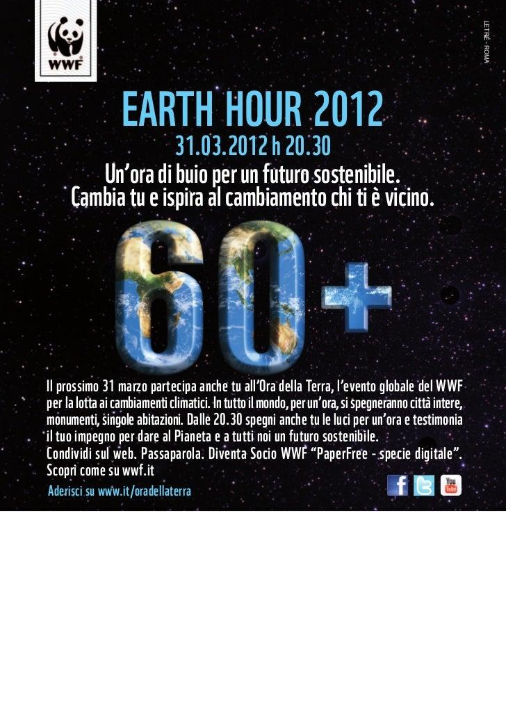 LETRÉ - ROMA                 EARTH HOUR 2012                   31.03.2012 h 20.30        Un'ora di buio per un futuro sost...