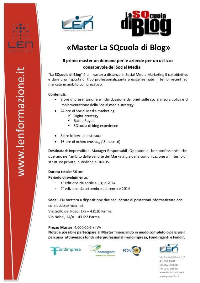 www.lenformazione.it  «Master La SQcuola di Blog» Il primo master on demand per le aziende per un utilizzo consapevole dei...