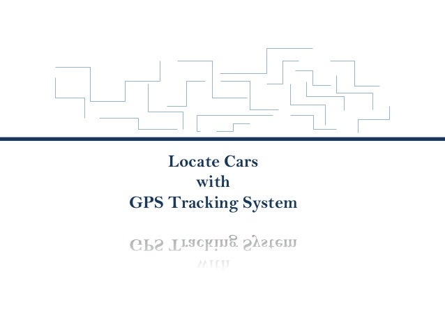 Locate Cars       withGPS Tracking System