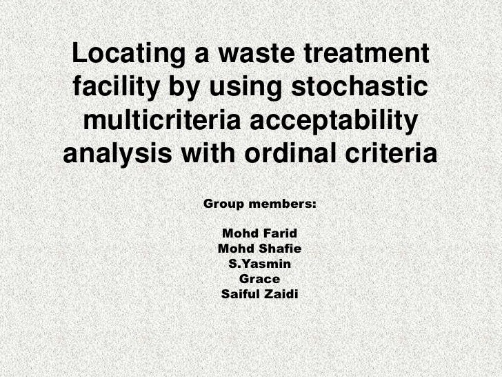 Locating a waste treatment facility by using stochastic  multicriteria acceptabilityanalysis with ordinal criteria        ...