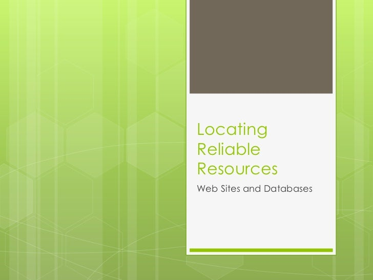LocatingReliableResourcesWeb Sites and Databases