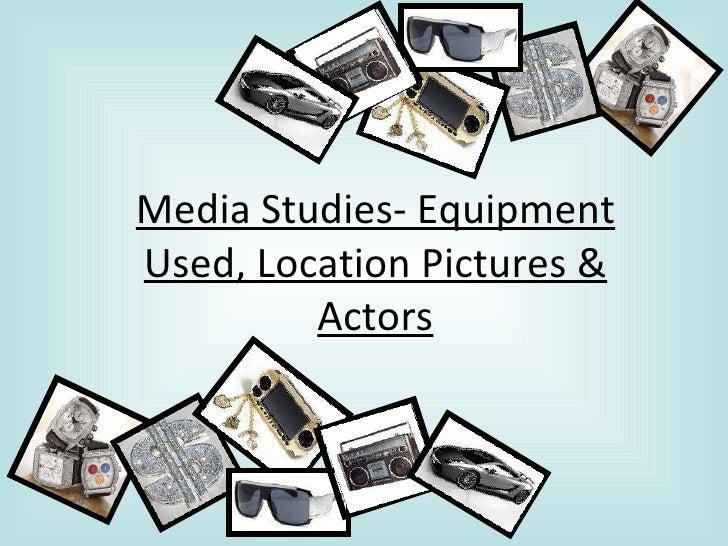 Media Studies- Equipment Used, Location Pictures & Actors