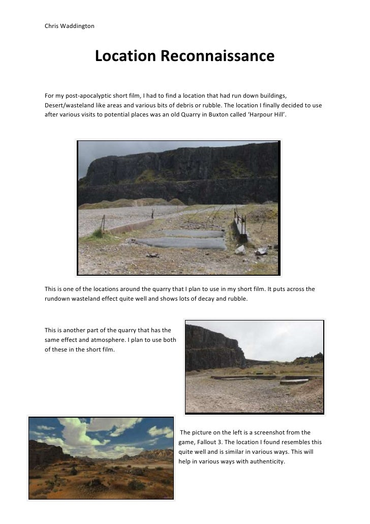 Chris Waddington                   Location ReconnaissanceFor my post-apocalyptic short film, I had to find a location tha...