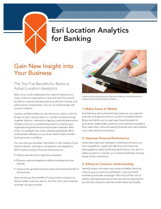 Esri Location Analytics for Banking  Gain New Insight into Your Business The Top Five Benefits for Banks to Adopt Location...