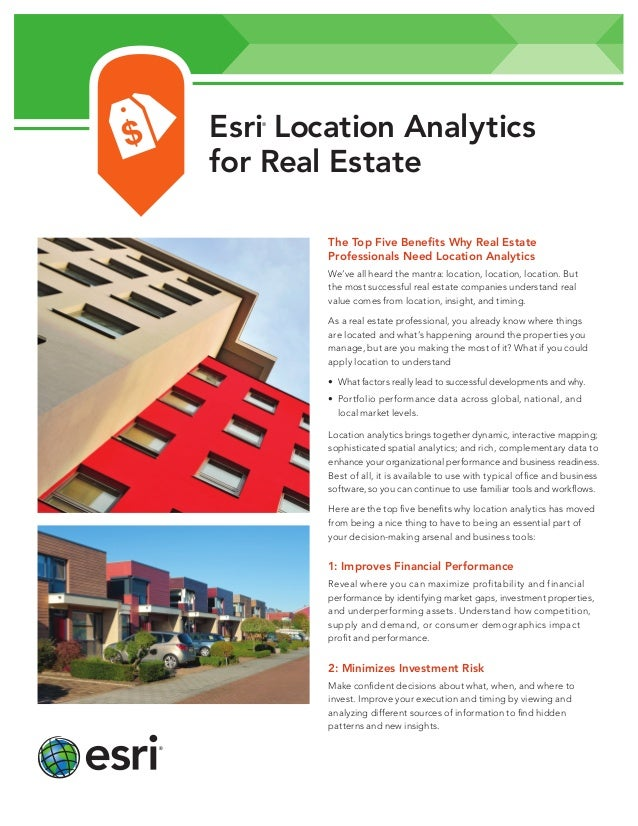 Esri Location Analytics for Real Estate ®  The Top Five Benefits Why Real Estate Professionals Need Location Analytics We'...