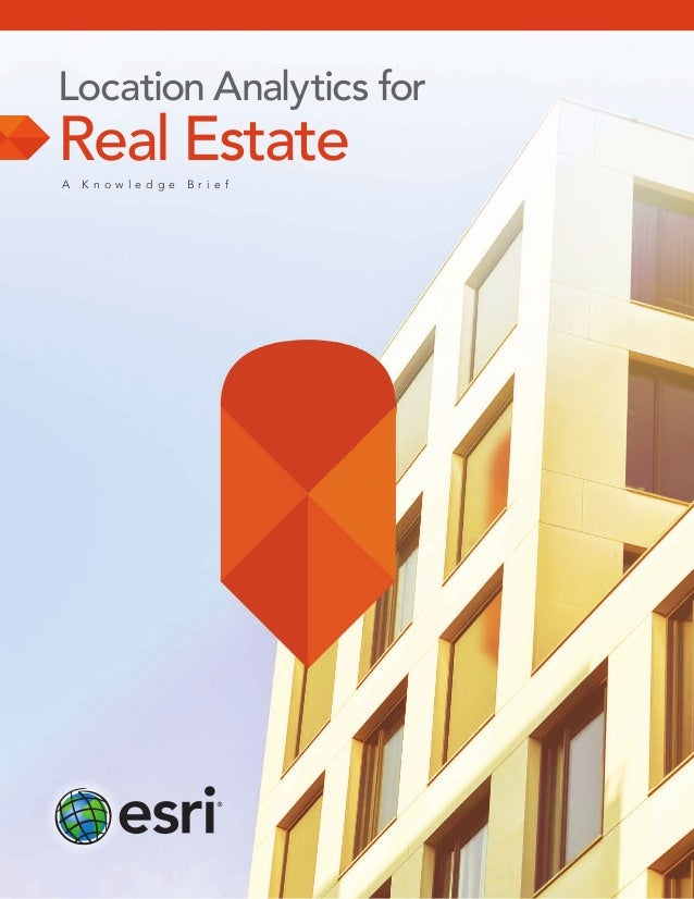 Location Analyticsfor  Real Estate A  K now ledge  Br ie f