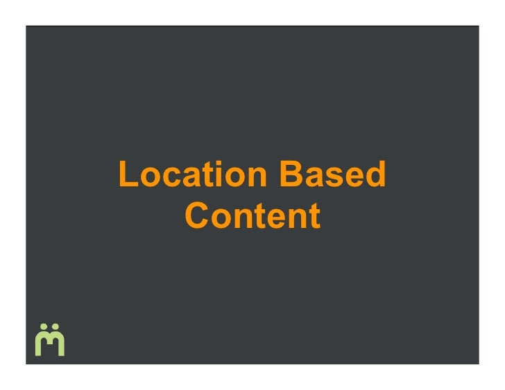 Location Based Content Via Mobile Devices