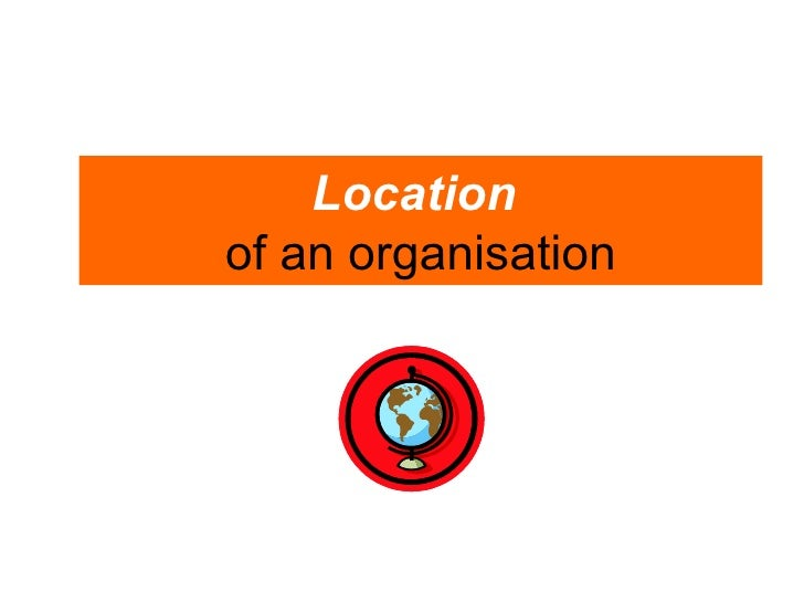 Location   of an organisation