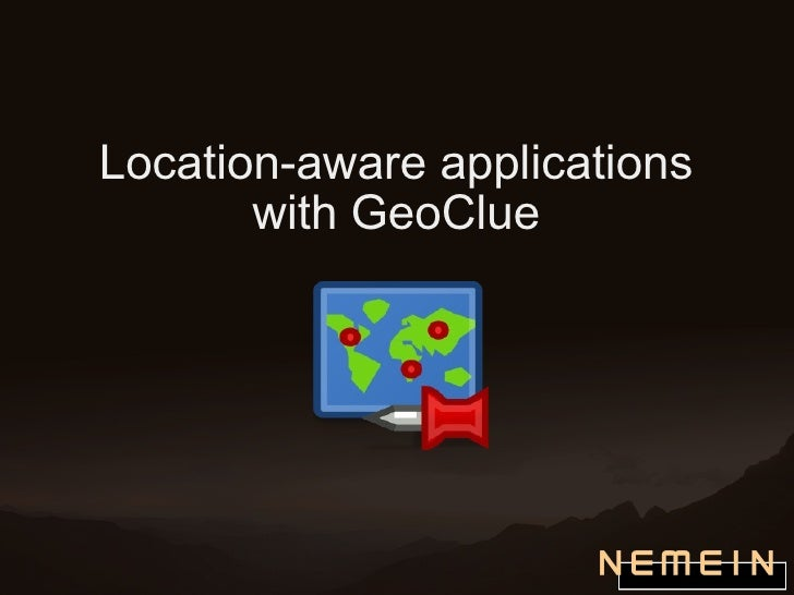 Location-aware applications with GeoClue