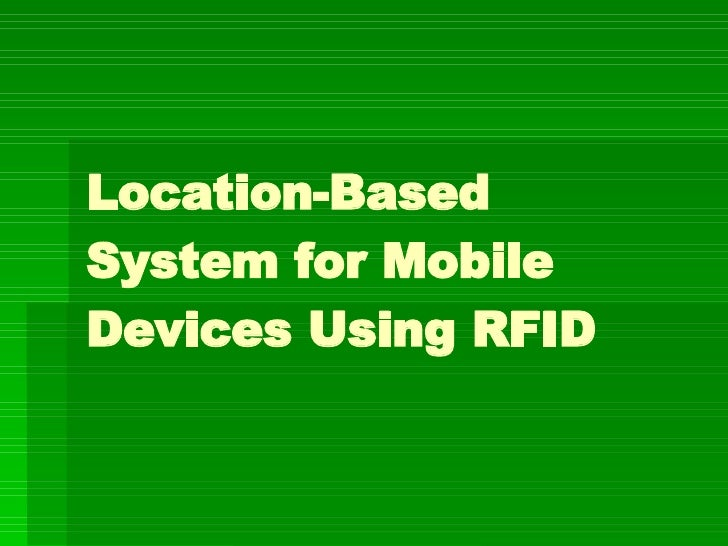 Location Based System For Mobile Devices Using Rfid
