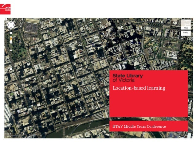 Location-based learning  HTAV Middle Years Conference