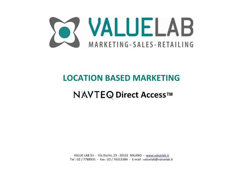 LOCATION BASED MARKETING                                  Direct Access™         VALUE LAB Srl  ‐ Via Durini, 23 ‐ 20122  ...