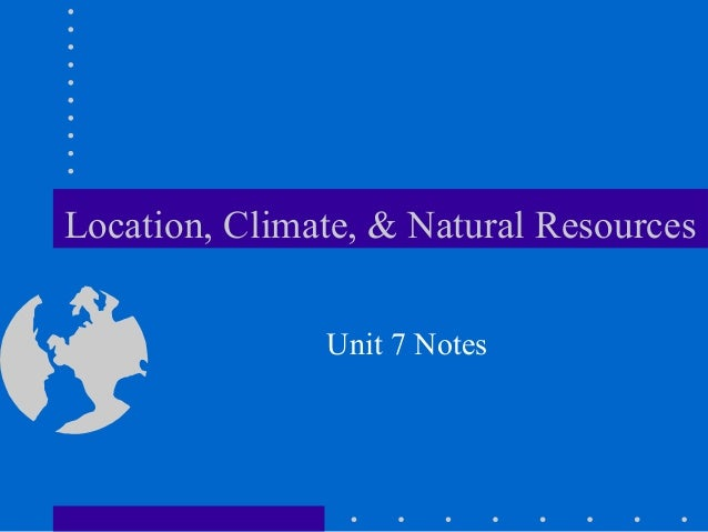 Location, climate, and natural resources