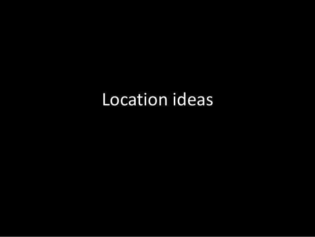 Location ideas