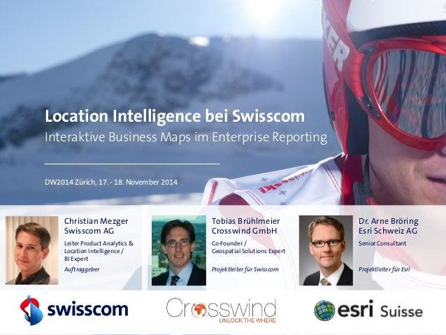Location Intelligence bei Swisscom - DW2014 Zürich