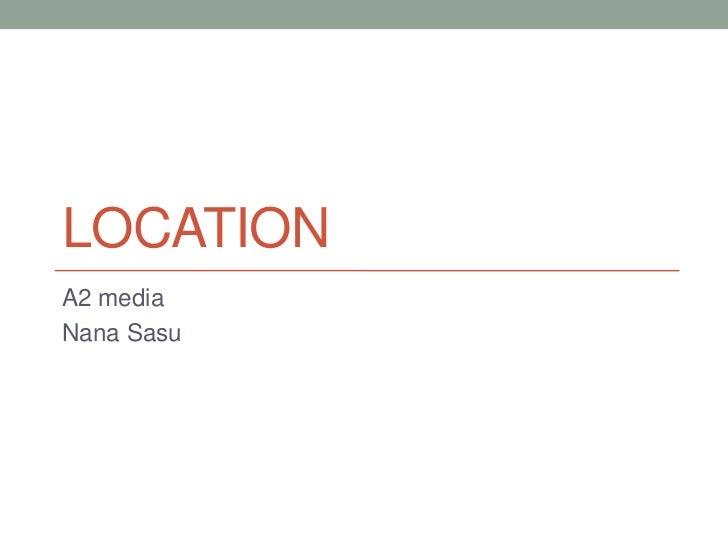 LOCATIONA2 mediaNana Sasu