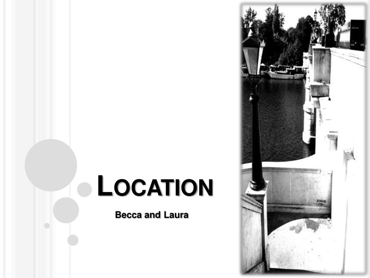 LOCATION Becca and Laura