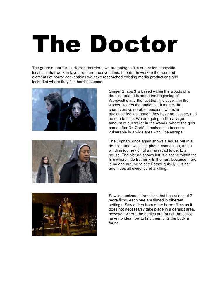 The Doctor The genre of our film is Horror; therefore, we are going to film our trailer in specific locations that work in...