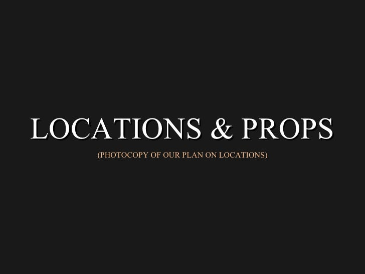 Location & Props