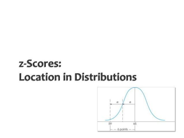       Prayer A bit more about standard deviations z-Scores: the basics Standardizing distributions Tuesday: • More on...