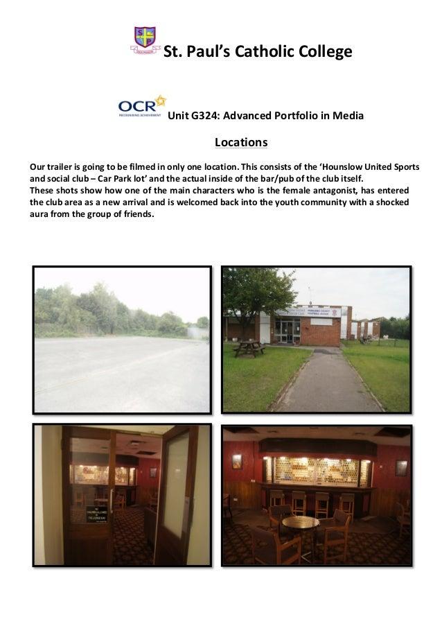 St.  Paul's  Catholic  College          Unit  G324:  Advanced  Portfolio  in  Media       Locati...