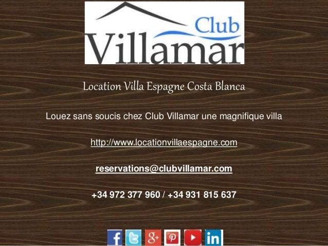 Location Villa Espagne Costa Blanca  Louez sans soucis chez Club Villamar une magnifique villa  http://www.locationvillaes...