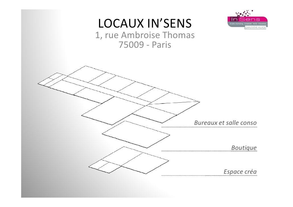 LOCAUX IN'SENS 1, rue Ambroise Thomas       75009 - Paris                          Bureaux et salle conso                 ...