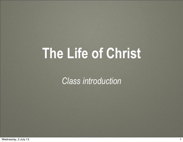 Life of Christ: introduction