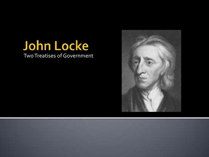 Two Treatises of Government<br />John Locke<br />