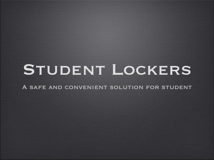 Student Lockers <ul><li>A safe and convenient solution for student </li></ul>