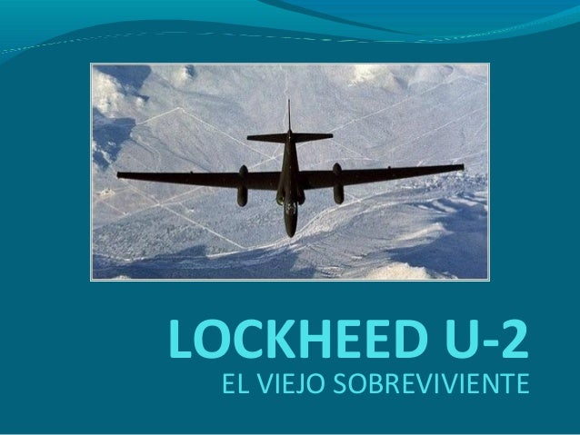 LOCKHEED U-2 EL VIEJO SOBREVIVIENTE