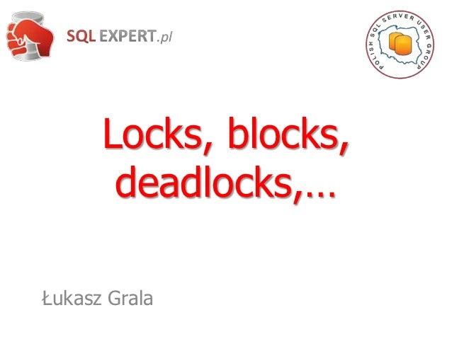 Współbieżność - Locks, Blocks, Deadlocks,...   plssug