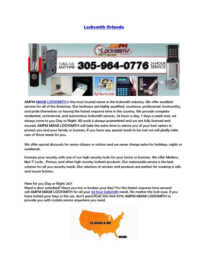 Locksmith Orlando     AMPM MIAMI LOCKSMITH is the most trusted name in the locksmith industry. We offer excellent services...