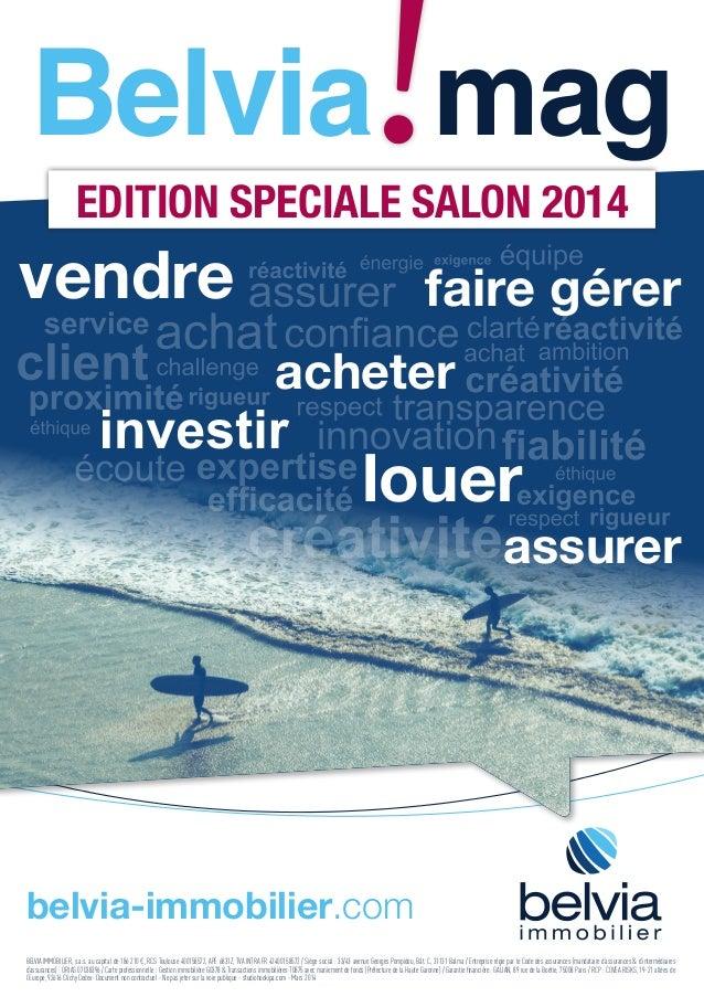 belvia-immobilier.com BELVIA IMMOBILIER, s.a.s. au capital de 186 210 €, RCS Toulouse 400158572, APE 6831Z, TVA INTRA FR 4...