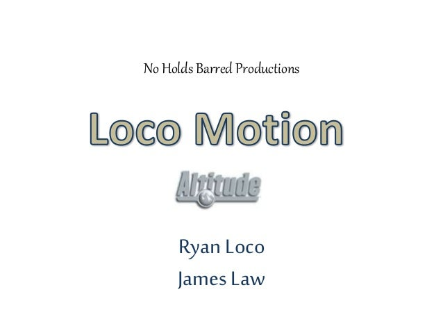 No Holds Barred Productions Ryan Loco James Law