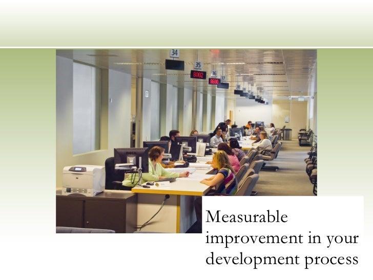 Measurable improvement in your development process