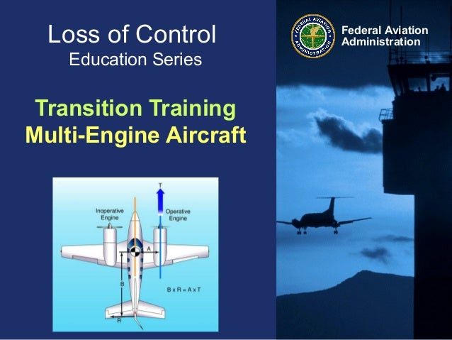 Federal AviationAdministrationLoss of ControlEducation SeriesTransition TrainingMulti-Engine Aircraft