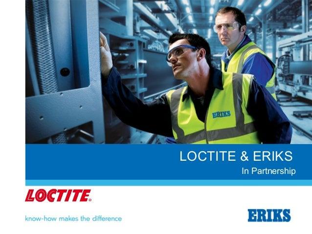 LOCTITE & ERIKS In Partnership