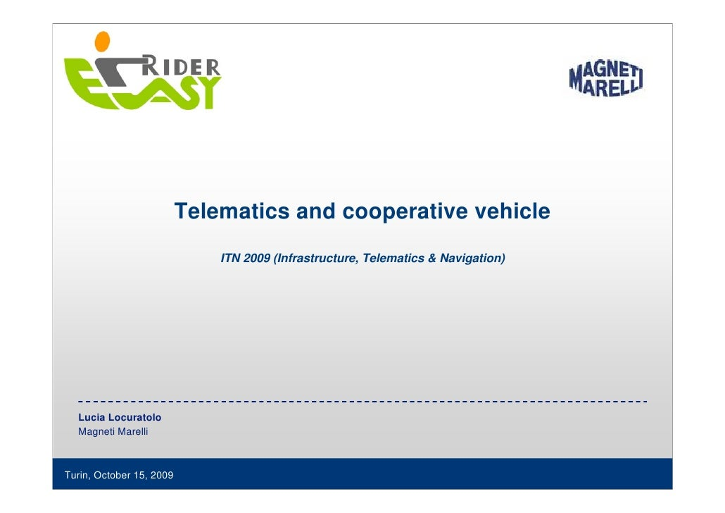 Telematics and cooperative vehicle                               ITN 2009 (Infrastructure, Telematics & Navigation)       ...