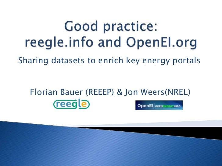 Sharing datasets to enrich key energy portals  Florian Bauer (REEEP) & Jon Weers(NREL)