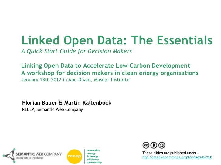 Linked Open Data: The EssentialsA Quick Start Guide for Decision MakersLinking Open Data to Accelerate Low-Carbon Developm...