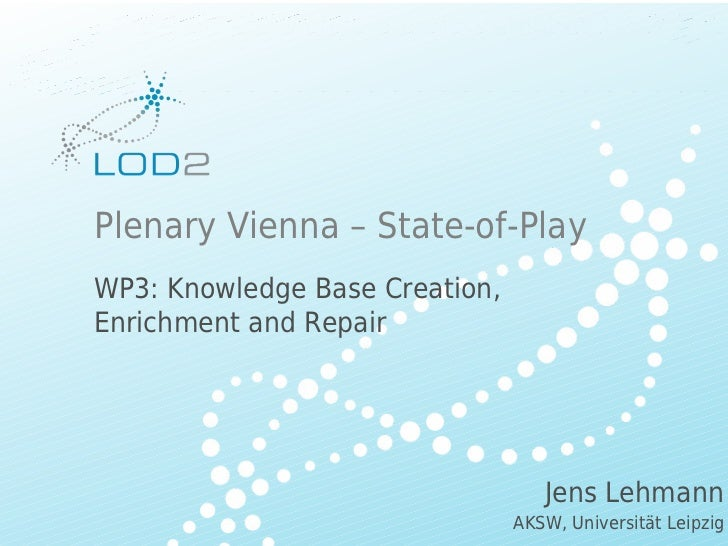 LOD2 Plenary Vienna 2012: WP3 - Knowledge Base Creation, Enrichment and Repair