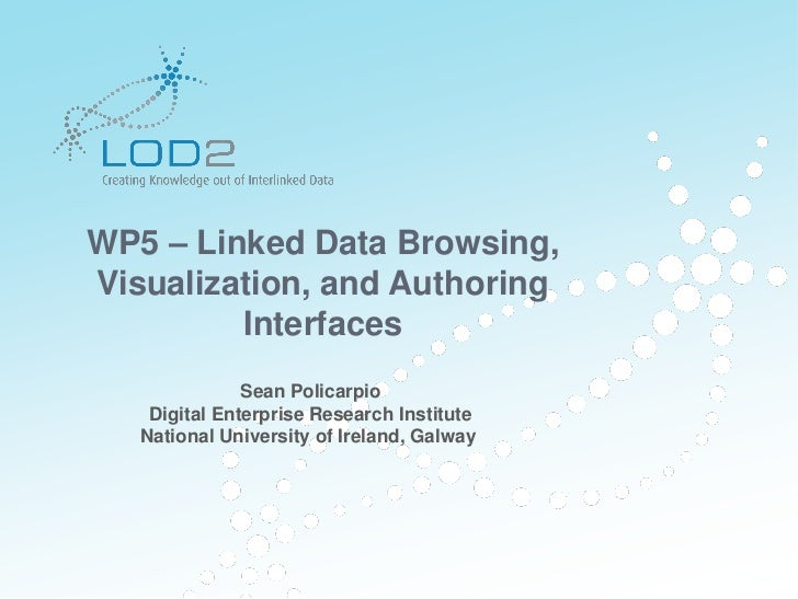 LOD2 Plenary Vienna 2012: WP5 - Linked Data Browsing, Visualization and Authoring Interfaces