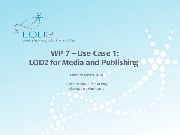 LOD2 Plenary Vienna 2012: WP7 - Linked Open Data for Media and Publishing