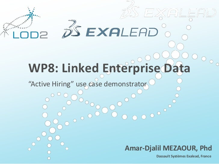 "Creating Knowledge out of Interlinked Data         WP8: Linked Enterprise Data         ""Active Hiring"" use case demonstrat..."