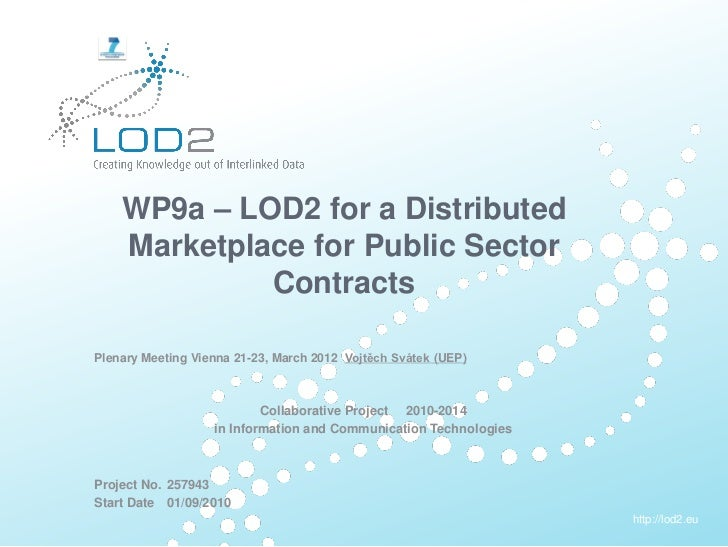 LOD2 Plenary Vienna 2012: WP9A - LOD for a Distributed Marketplace for Public Sector Contracts